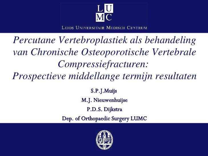 Percutane Vertebroplastiek als behandeling van Chronische Osteoporotische Vertebrale Compressiefracturen:  Prospectieve mi...