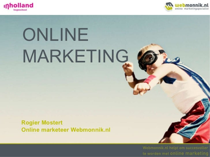 ONLINE MARKETING Rogier Mostert  Online marketeer Webmonnik.nl