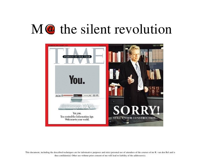 M@ the silent revolution     This document, including the described techniques are for informative purposes and strict per...