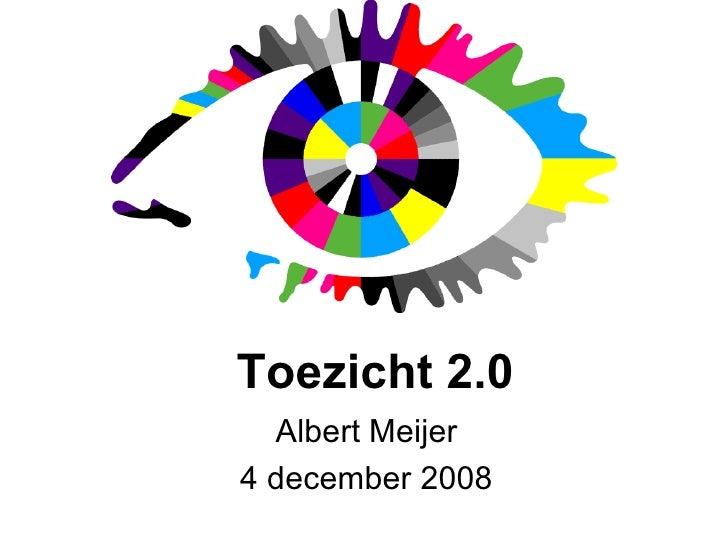 Toezicht 2.0 Albert Meijer 4 december 2008