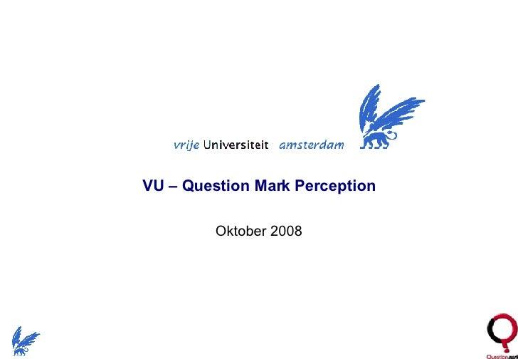 VU – Question Mark Perception Oktober 2008