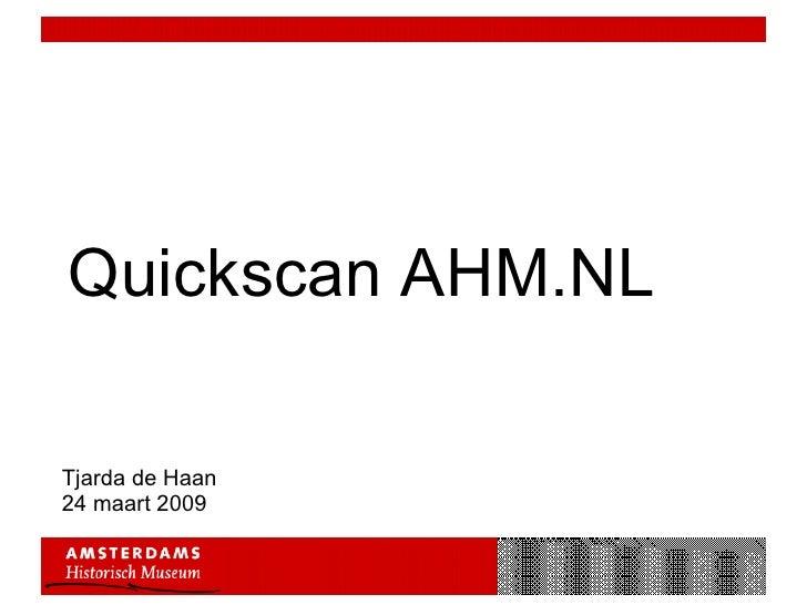 Quickscan AHM.NL Tjarda de Haan 24 maart 2009
