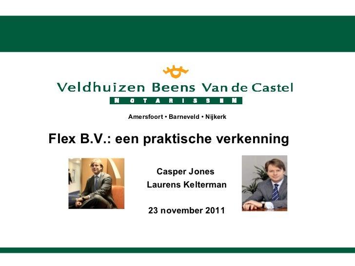Flex B.V.: een praktische verkenning Casper Jones  Laurens Kelterman 23 november 2011