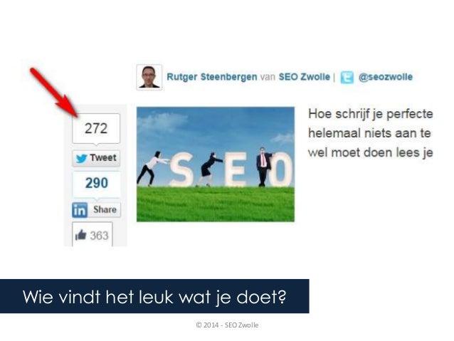Wie vindt het leuk wat je doet?  © 2014 - SEO Zwolle