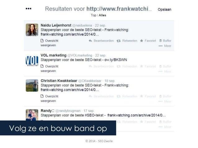 Volg ze en bouw band op  © 2014 - SEO Zwolle