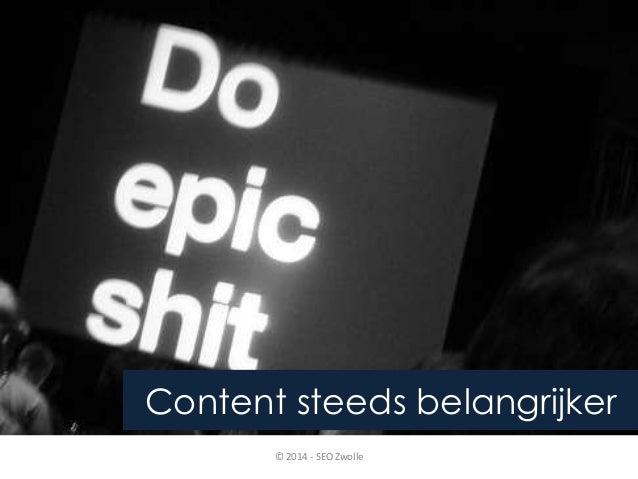 Content steeds belangrijker  © 2014 - SEO Zwolle