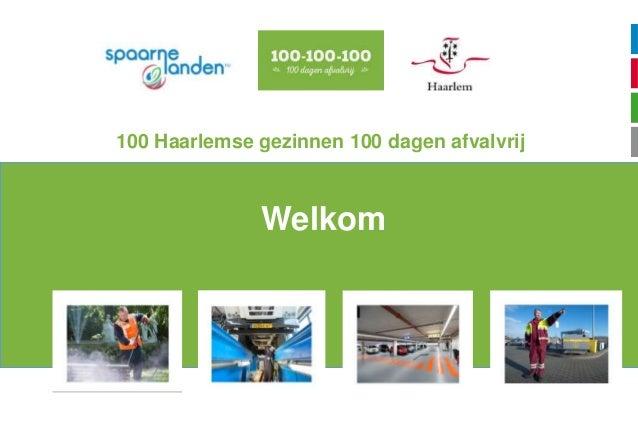 Welkom 100 Haarlemse gezinnen 100 dagen afvalvrij