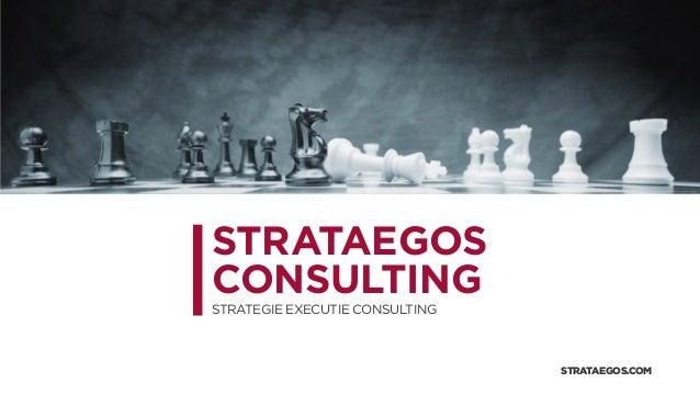STRATAEGOS CONSULTING STRATEGIE EXECUTIE CONSULTING STRATAEGOS.COM