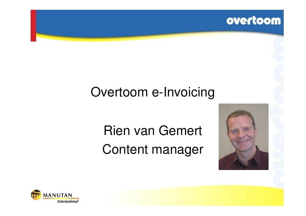 Overtoom e-Invoicing   Rien van Gemert  Content manager