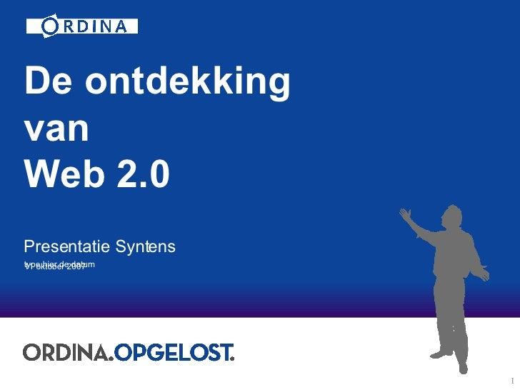 De ontdekking van  Web 2.0 Presentatie Syntens 11 oktober 2007