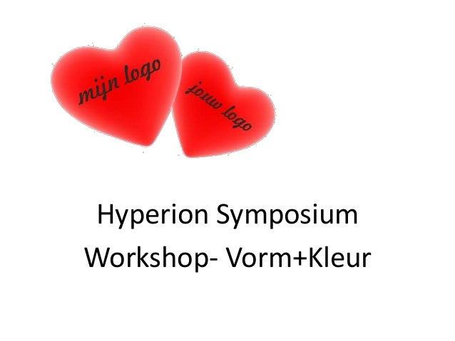 Hyperion SymposiumWorkshop- Vorm+Kleur