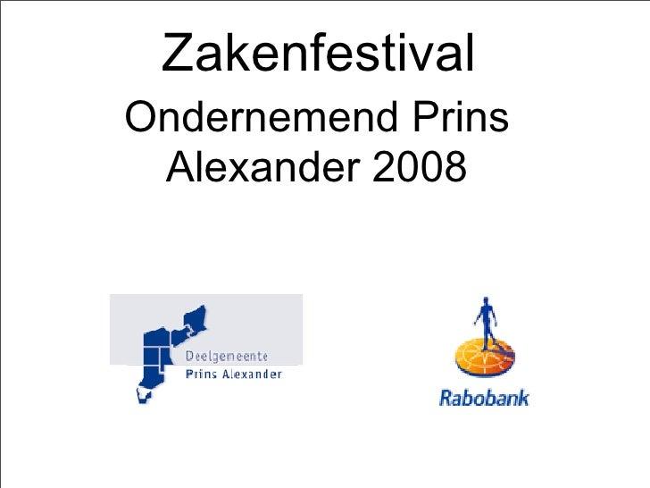 Zakenfestival Ondernemend Prins  Alexander 2008