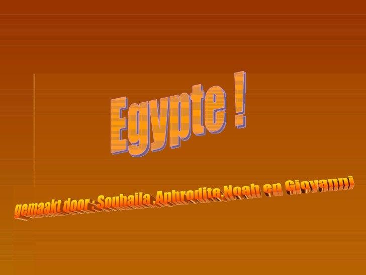 Wij hebben onze werkstuk over Egypte  gehouden. We gaan nu ook vertellen hoe  wanneer enz. onze werkstuk gemaakt  hebben.