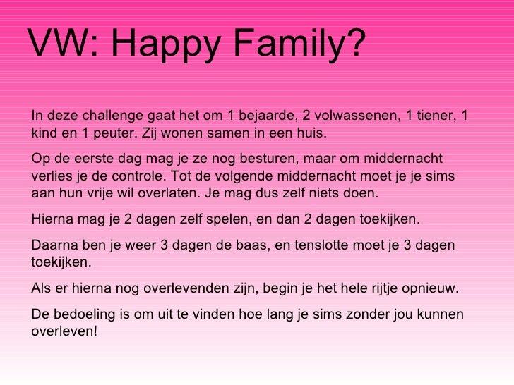 VW: Happy Family? In deze challenge gaat het om 1 bejaarde, 2 volwassenen, 1 tiener, 1 kind en 1 peuter. Zij wonen samen i...
