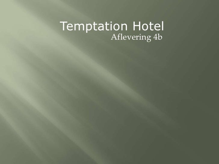 Temptation Hotel<br />Aflevering 4b<br />