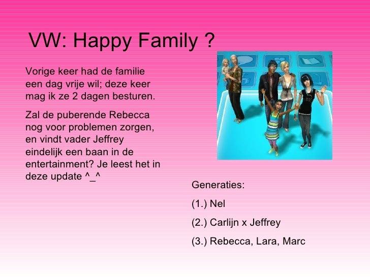 VW: Happy Family ? Vorige keer had de familie een dag vrije wil; deze keer mag ik ze 2 dagen besturen. Zal de puberende Re...