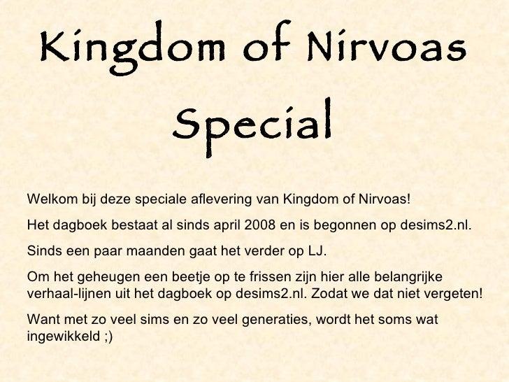 Kingdom of Nirvoas Special Welkom bij deze speciale aflevering van Kingdom of Nirvoas! Het dagboek bestaat al sinds april ...