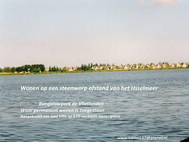Wonen op een steenworp afstand van het IJsselmeer Bungalowpark de Vlietlanden Waar permanent wonen is toegestaan Aangebode...