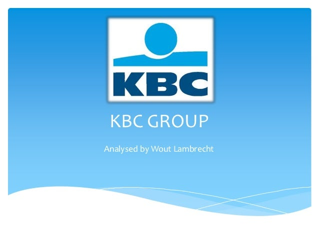 KBC GROUPAnalysed by Wout Lambrecht