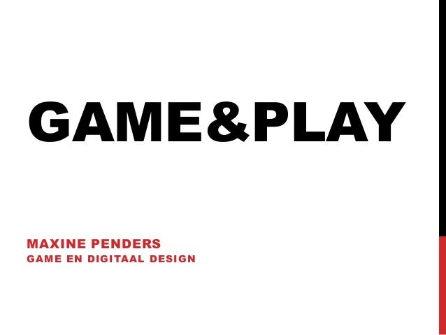 GAME&PLAYMAXINE PENDERSGAME EN DIGITAAL DESIGN