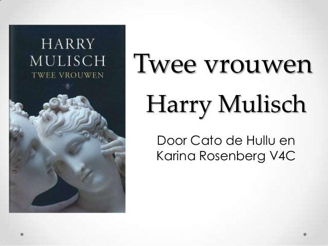 Twee vrouwenHarry Mulisch Door Cato de Hullu en Karina Rosenberg V4C