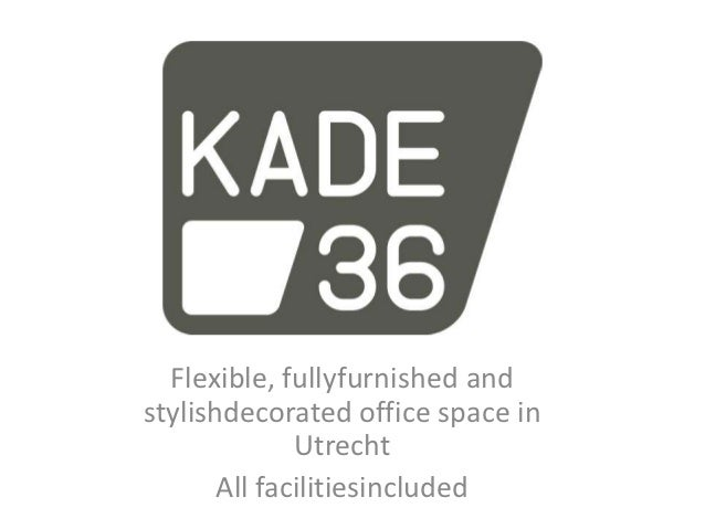 Flexible, fullyfurnished andstylishdecorated office space in              Utrecht       All facilitiesincluded