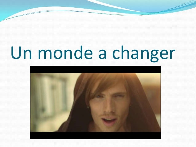 Un monde a changer
