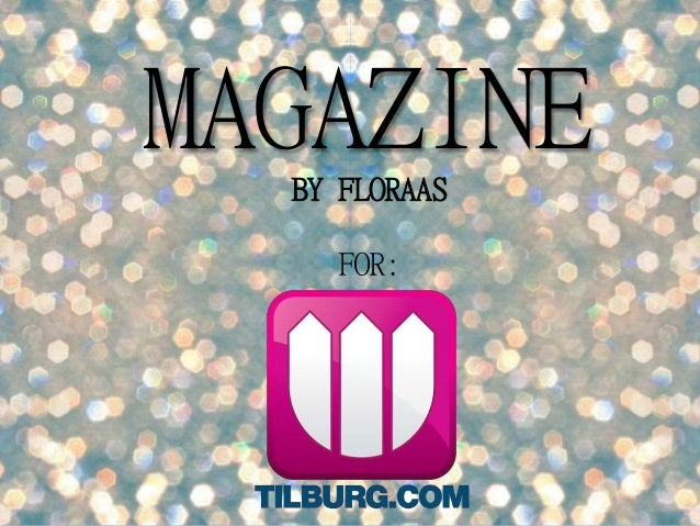 MAGAZINE BY FLORAAS FOR: