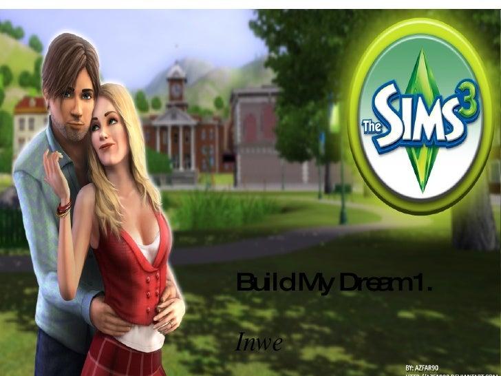 Build My Dream 1. Inwe