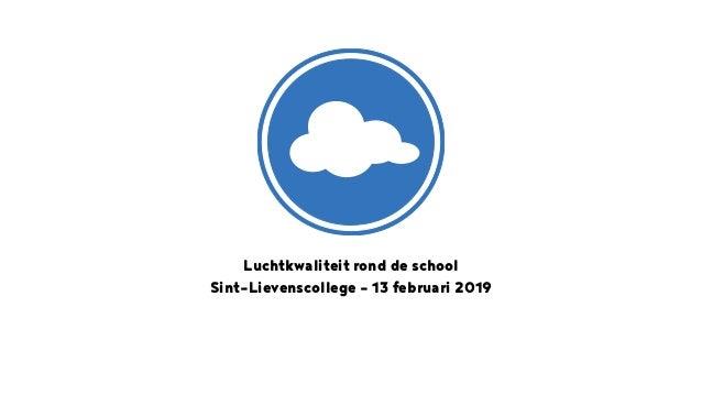 Luchtkwaliteit rond de school Sint-Lievenscollege - 13 februari 2019