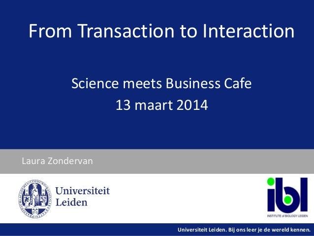 Universiteit Leiden. Bij ons leer je de wereld kennen.Universiteit Leiden. Bij ons leer je de wereld kennen. Laura Zonderv...