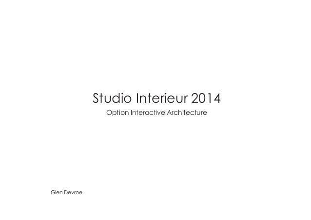 Studio Interieur 2014  Option Interactive Architecture  Glen Devroe