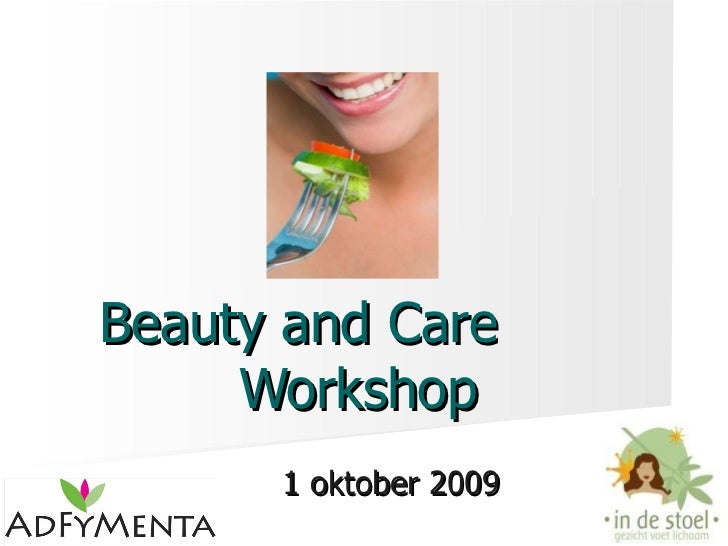 Beauty and Care  Workshop 1 oktober 2009