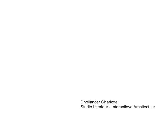 Dhollander Charlotte Studio Interieur - Interactieve Architectuur