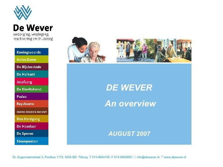 Dr. Eygenraamstraat 3, Postbus 1173, 5004 BD  Tilburg, T 013-4644100, F 013-4683650    info@dewever.nl    www.dewever.nl...