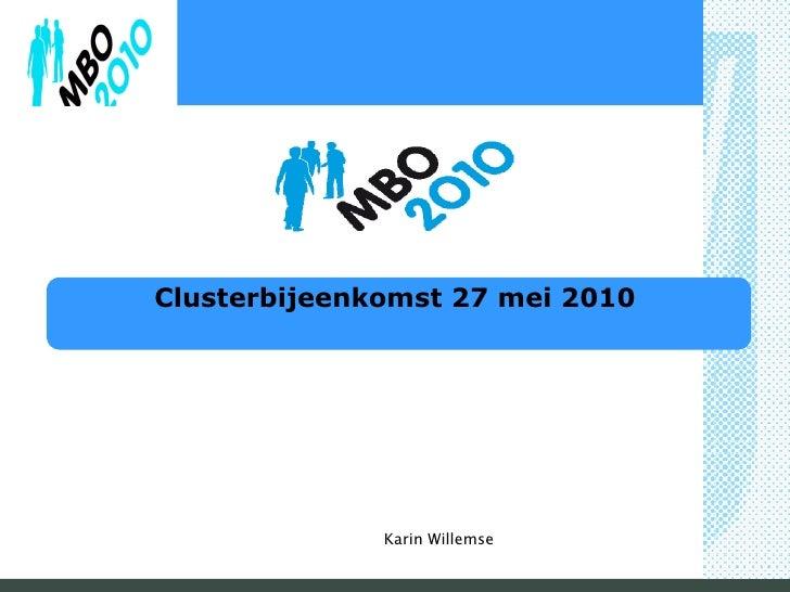 Clusterbijeenkomst 27 mei 2010 Karin Willemse