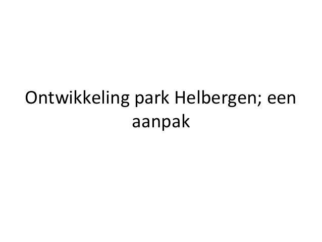Ontwikkeling park Helbergen; een             aanpak