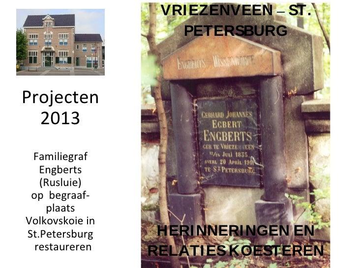 Projecten 2013 Familiegraf Engberts (Rusluie) op  begraaf-plaats Volkovskoie in St.Petersburg restaureren