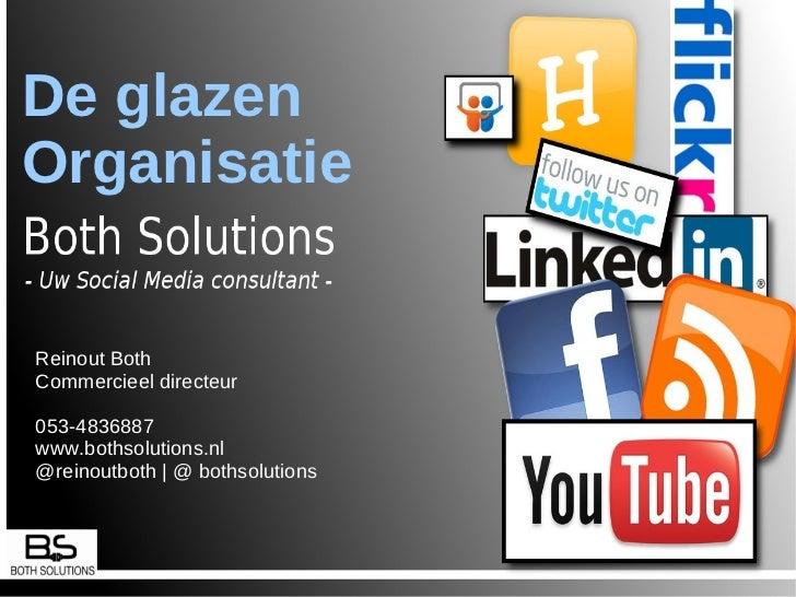 Welkom / intro Visie  Rollen binnen een organisatie Oplossingen Voorbeelden per oplossing De glazen Organisatie  Reinout B...