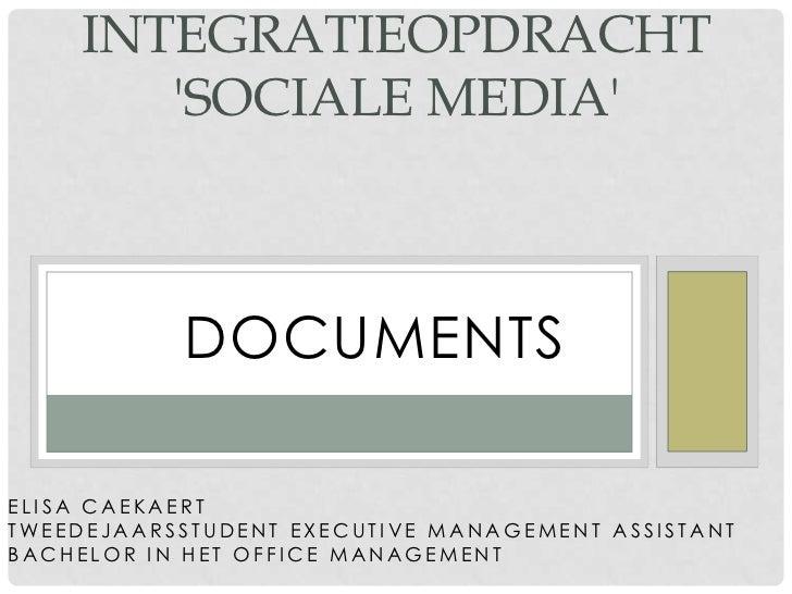 INTEGRATIEOPDRACHT       SOCIALE MEDIA           DOCUMENTSELISA CAEKAERTTWEEDEJAARSSTUDENT EXECUTIVE MANAGEMENT ASSISTANTB...