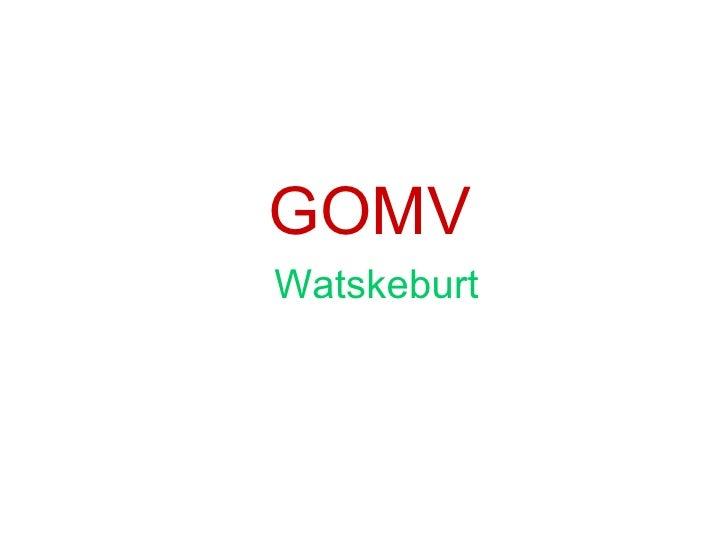 GOMV Watskeburt