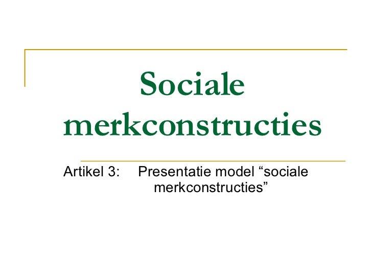 """Sociale merkconstructies Artikel 3: Presentatie model """"sociale  merkconstructies"""""""