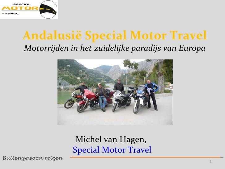 Buitengewoon reizen  Andalusië Special Motor Travel Motorrijden in het zuidelijke paradijs van Europa Michel van Hagen,  S...