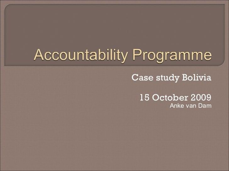Case study Bolivia 15 October 2009 Anke van Dam