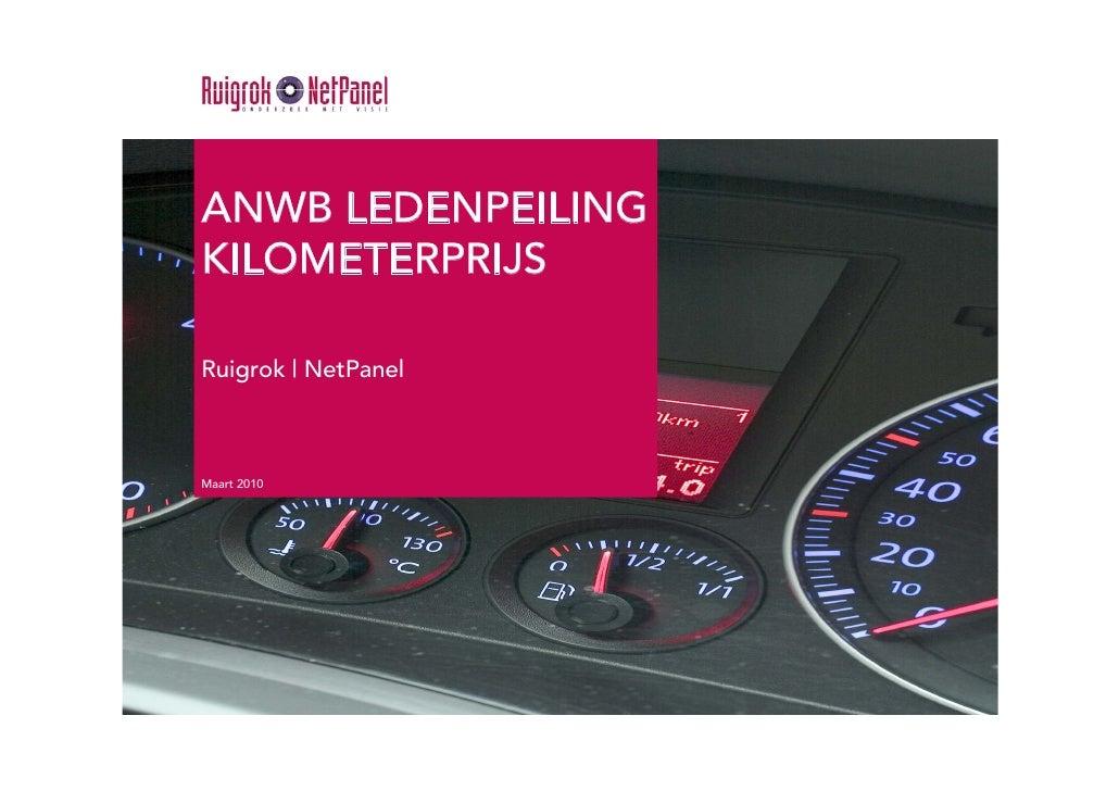 ANWB LEDENPEILING KILOMETERPRIJS  Ruigrok | NetPanel    Maart 2010