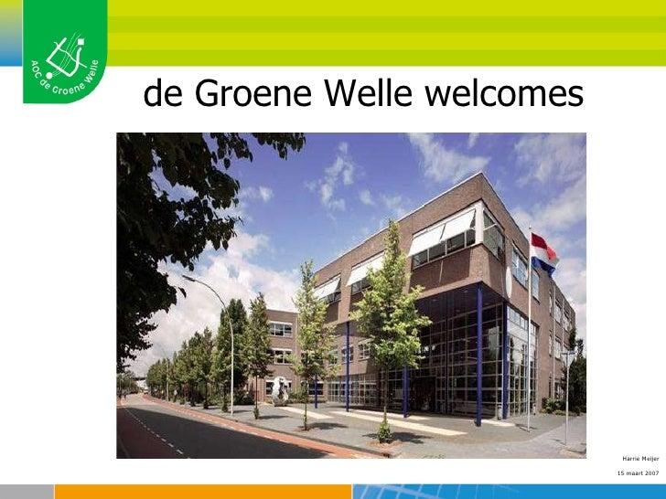 de Groene Welle welcomes Harrie Meijer 15 maart 2007