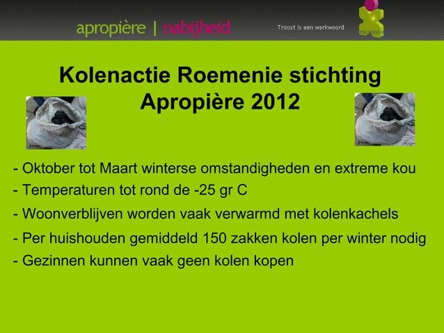 Kolenactie Roemenie stichting             Apropière 2012- Oktober tot Maart winterse omstandigheden en extreme kou- Temper...