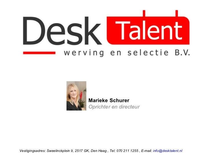 Vestigingsadres: Sweelinckplein 9, 2517 GK, Den Haag , Tel: 070 211 1255 , E-mail:  [email_address]   Marieke Schurer Opri...