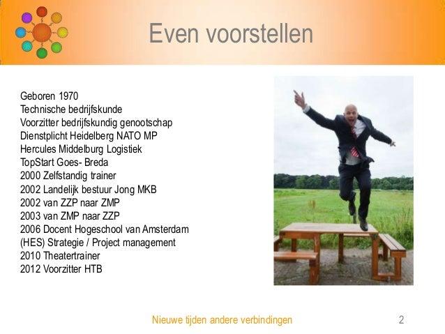 Nieuwe tijden nieuwe samenwerkingsverbanden Slide 2