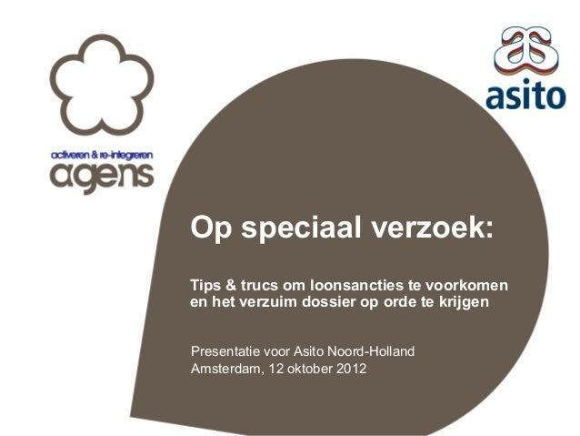 Op speciaal verzoek: Tips & trucs om loonsancties te voorkomen en het verzuim dossier op orde te krijgen Presentatie voor ...